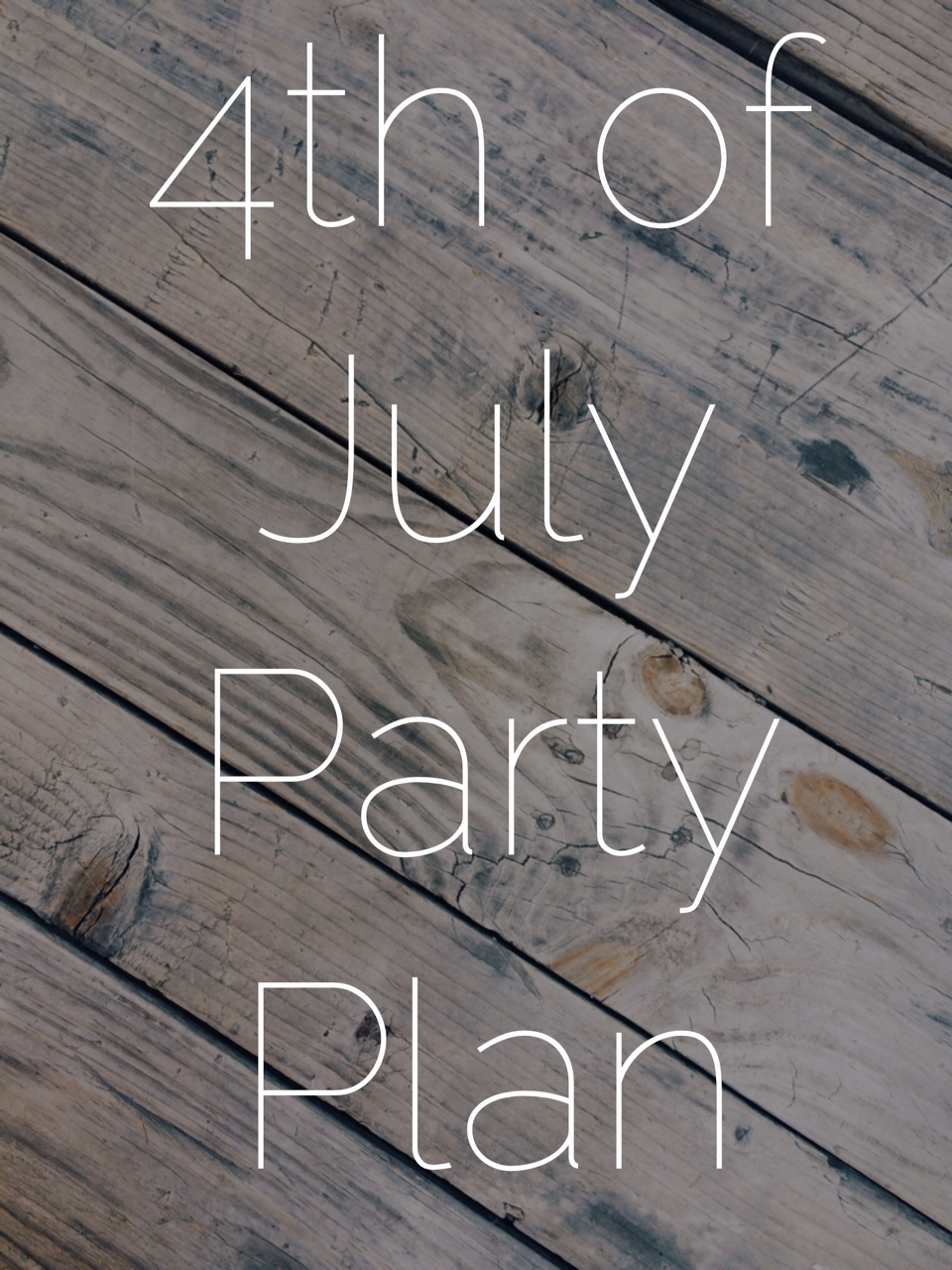 4th of July Party Plans